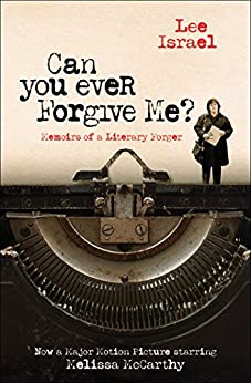Can You Ever Forgive Me?: Memoirs of a Literary Forger by [Lee Israel]