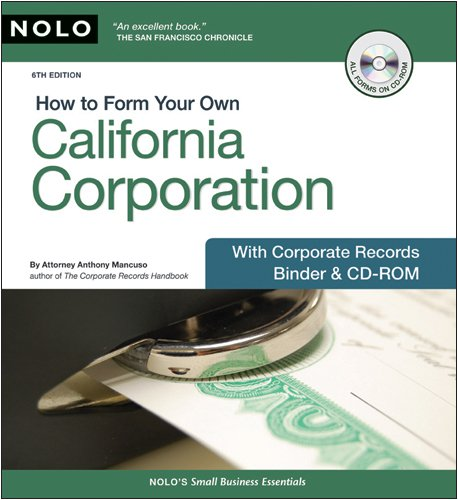 How to Form Your Own California Corporation: with Corporate Records Binder
