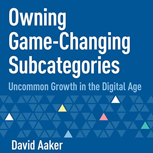 Owning Game-Changing Subcategories: Uncommon Growth in the Digital Age Titelbild