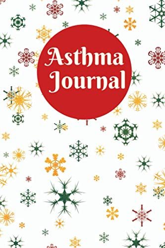 Asthma Journal: The Must-have Asthma Book For Asthmatics - Workbook To Help You Monitor Asthma Triggers And Impact