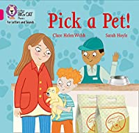 Pick a Pet!: Band 01b/Pink B (Collins Big Cat Phonics for Letters and Sounds)