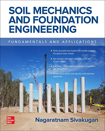 Soil Mechanics and Foundation Engineering: Foundations and Applications