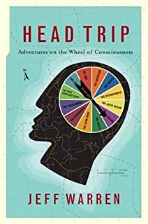 Head Trip: Adventures on the Wheel of Consciousness