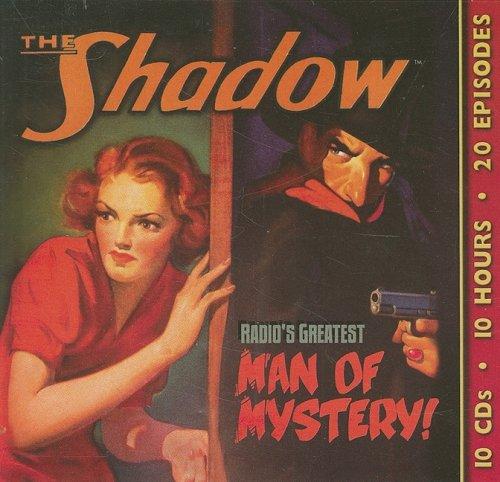 The Shadow: Radio's Greatest Man of Mystery
