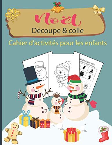 Noël Découpe & Colle Cahier d'activités pour les enfants: Un cahier amusant pour les tout-petits et les enfants d'âge préscolaire avec des pages de ... cadeau pour célébrer les vacances de Noël