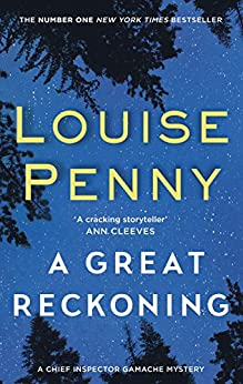 A Great Reckoning: A Chief Inspector Gamache Mystery, Book 12 by [Louise Penny]