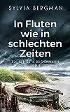 In Fluten wie in schlechten Zeiten: Heinze & Brockmanns erster Fall (Heinze & Brockmann Krimis)