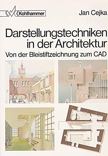 Darstellungstechniken in der Architektur: Von der Bleistiftzeichnung zum CAD (Fachbuchreihe Architektur)
