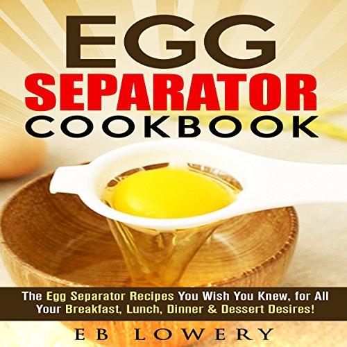 Egg Separator Cookbook audiobook cover art