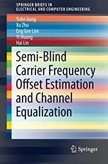 Semi-Blind Carrier Frequency Offset Estimation and Channel Equalization (SpringerBriefs in Electrical and Computer Enginee...
