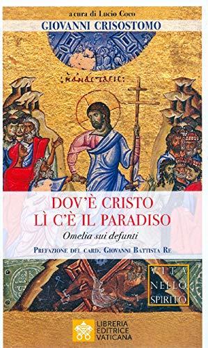 Dov'è Cristo lì c'è il Paradiso. Omelia sui defunti