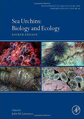 Sea Urchins: Biology and Ecology (Volume 43) (Developments in Aquaculture and Fisheries Science (Volume 43), Band 43)