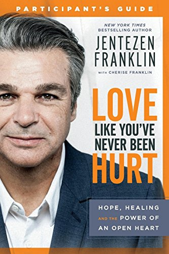 Love Like You've Never Been Hurt Participant's Guide