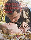 WANTED: A HUSBAND a Novel: Original Illustrated