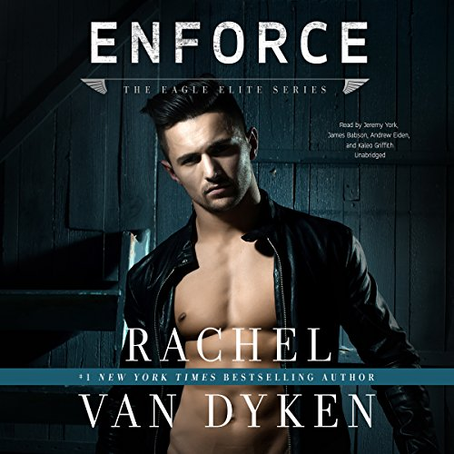 Enforce     The Eagle Elite Series              By:                                                                                                                                 Rachel Van Dyken                               Narrated by:                                                                                                                                 Jeremy York,                                                                                        James Babson,                                                                                        Andrew Eiden,                   and others                 Length: 12 hrs and 21 mins     2 ratings     Overall 4.0