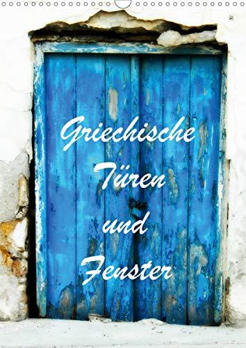 Griechische Türen und Fenster/CH-Version (Wandkalender 2021 DIN A3 hoch)