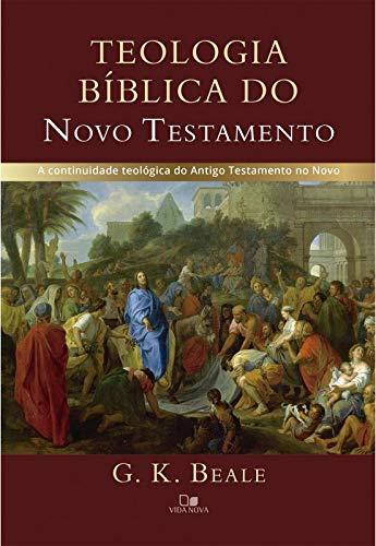 Teologia bíblica do Novo Testamento.