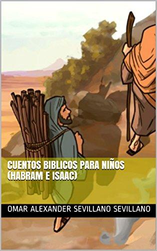 CUENTOS BIBLICOS PARA NIÑOS (HABRAM E ISAAC)