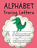Alphabet Tracing Letters: kindergarten Tracing Letters Book for 2-5 Year Olds, Animal Pictures are...