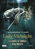 Lady Midnight. Cazadores de sombras Renacimiento 1 (La Isla del Tiempo Plus)