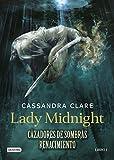 Lady Midnight. Cazadores de sombras: Renacimiento: Renacimiento 1 (Cazadores de sombras. Renacimiento)