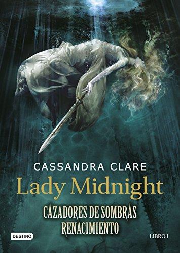 Lady Midnight. Cazadores de sombras: Renacimiento: Renacimiento 1 (La Isla del Tiempo Plus)