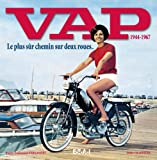 VAP 1944-1967 - Le plus sûr chemin sur deux roues...