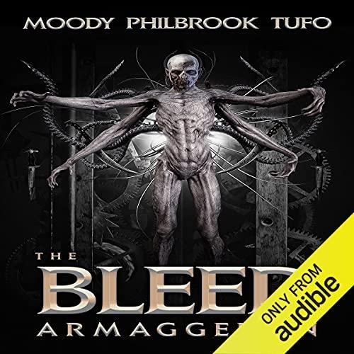 The Bleed: Armageddon Audiobook By Mark Tufo, Chris Philbrook, David Moody cover art