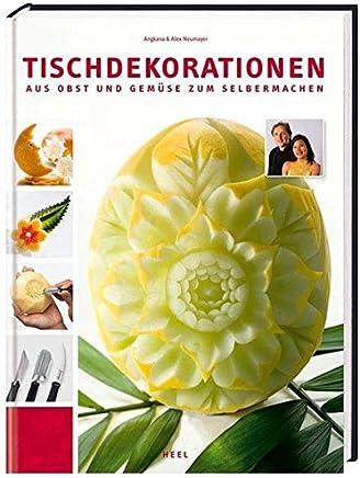 Tischdekorationen aus Obst und Gemüse: Aus Obst und Gemüse zum selbermachen