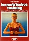 Isometrisches Training. Übungen für Muskelkraft und Entspannung.