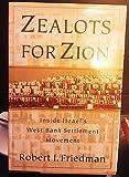 Zealots for Zion: Inside Israel's West Bank Settlement Movement