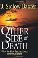The Other Side of Death: What the Bible Teaches About Heaven and Hell