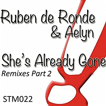 She's Already Gone (The Remixes)
