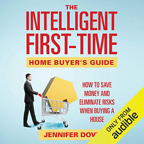 The Intelligent First-Time Home Buyer's Guide  By  cover art
