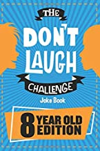 The Don't Laugh Challenge - 8 Year Old Edition: The LOL Interactive Joke Book Contest Game for Boys and Girls Age 8