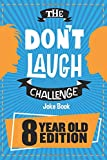 The Don't Laugh Challenge - 8 Year Old Edition: The LOL Interactive Joke Book Contest Game for Boys...