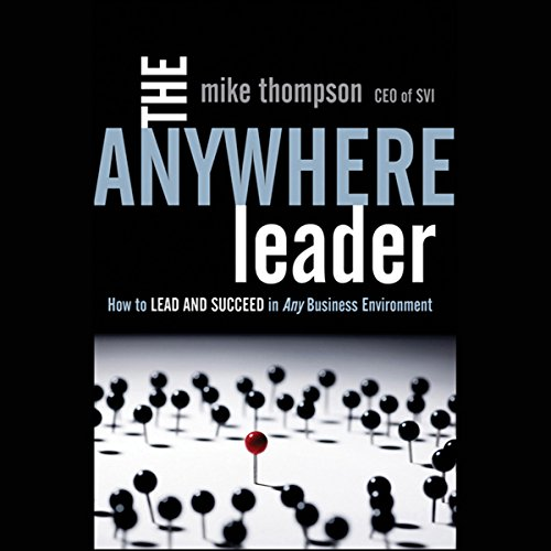 The Anywhere Leader: How to Lead and Succeed in Any Business Environment audiobook cover art