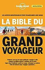 La bible du grand voyageur - 4ed de Planet LONELY PLANET FR