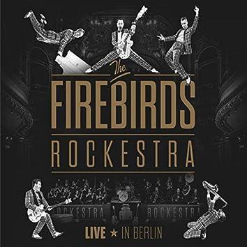 The Firebirds Rockestra (Live in Berlin)