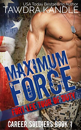 Maximum Force: Fort Lee Tour of Duty (Career Soldier Book 1) (English Edition)