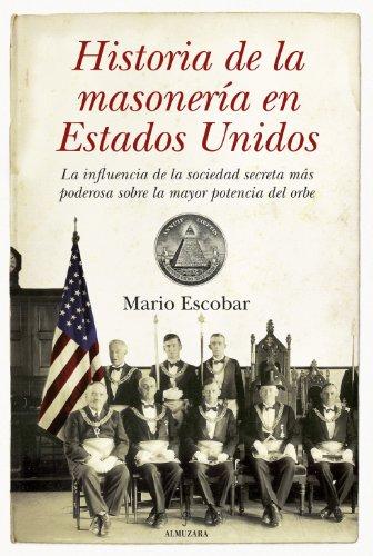 Historia de la masonería en Estados Unidos eBook: Escobar, Mario: Amazon.es: Tienda Kindle