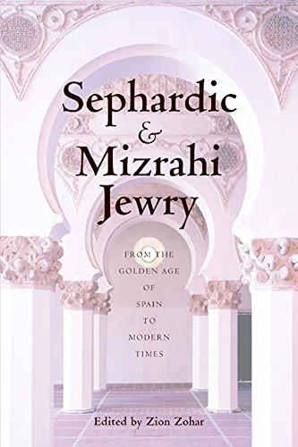Sephardic and Mizrahi Jewry: From the Golden Age of Spain to Modern Times (English Edition)
