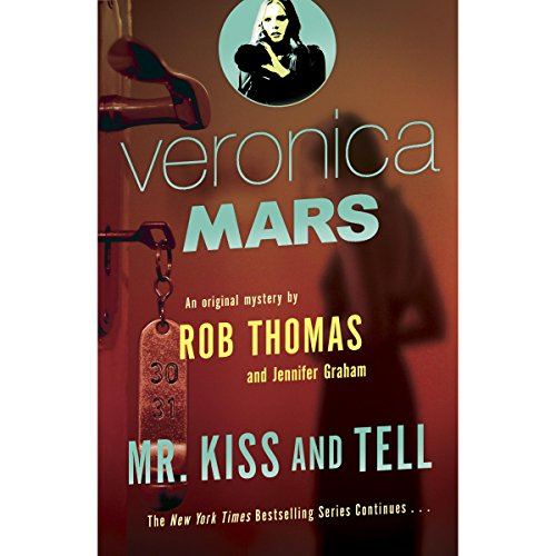 Veronica Mars: Mr. Kiss and Tell audiobook cover art