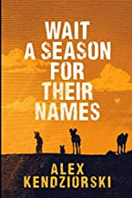 Wait a Season For Their Names: A Novel of the African Painted Wolf