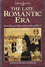 Late Romantic Era: From the Mid-19th Century to World War I (MUSIC AND SOCIETY)