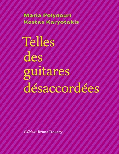 Telles des guitares désaccordées : Duos d'amour et de peine, édition bilingue français-grec