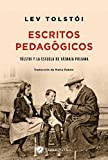 Escritos pedagógicos. Tolstói y la escuela de Yásnaia Poliana