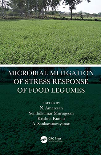Microbial Mitigation of Stress Response of Food Legumes (English Edition)
