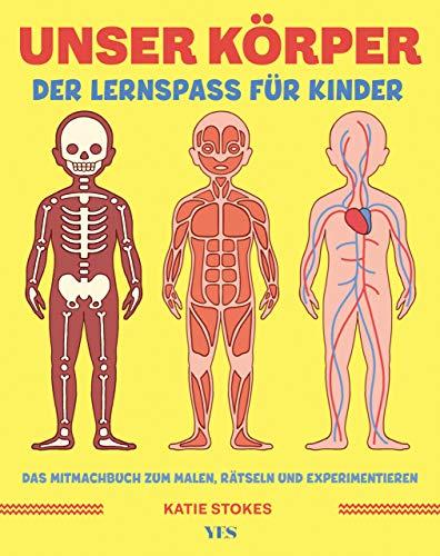 Unser Körper: Der Lernspaß für Kinder. Das Mitmachbuch zum Malen, Rätseln und Experimentieren