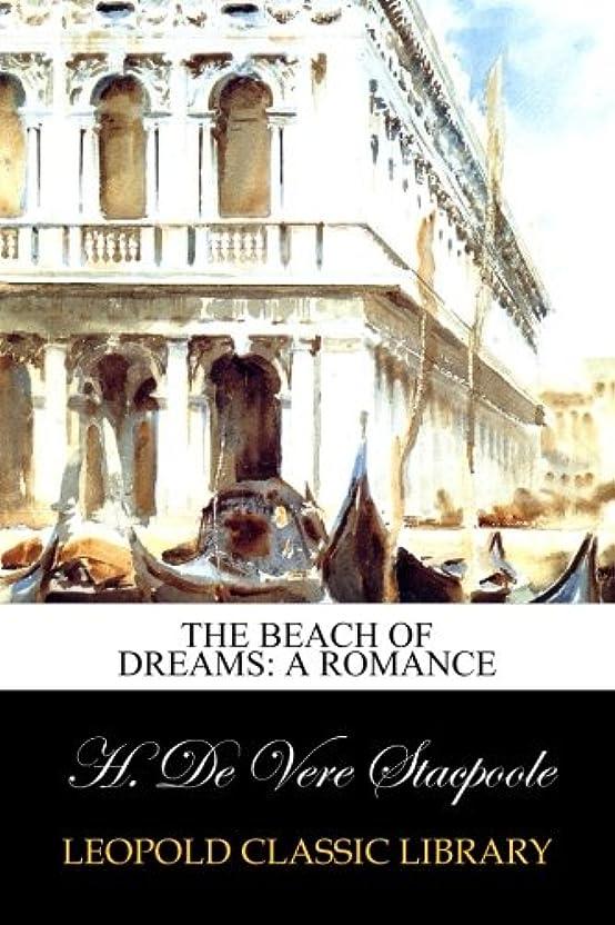 流行している敵意変装したThe Beach of Dreams: A Romance